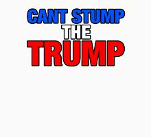 CANT STUMP THE TRUMP Unisex T-Shirt