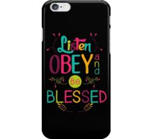 Listen, Obey, and Be Blessed iPhone Case/Skin