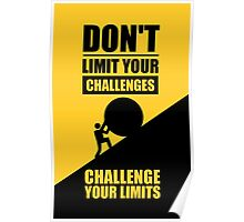 Don't Limit Your Challenges, Challenge Your Limit - Gym Motivational Quotes Poster