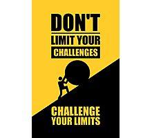 Don't Limit Your Challenges, Challenge Your Limit - Gym Motivational Quotes Photographic Print
