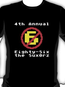4th Annual Eighty-Six the Sux0rz T-Shirt