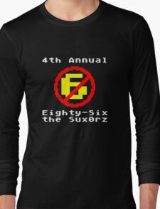 4th Annual Eighty-Six the Sux0rz Long Sleeve T-Shirt