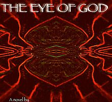 THE EYE OF GOD. Book Cover Image. www.amazon.com/Eye-God-Novel-Jonathan-Bourgault by ArtOfE
