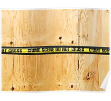 CRIME SCENE DO NOT CROSS Poster