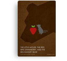 The Little Mouse, the Red Ripe Strawberry and the Big Hungry Bear Canvas Print