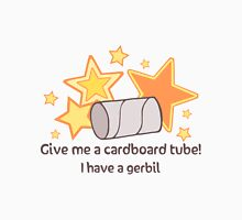 Give A Tube For Gerbil Unisex T-Shirt