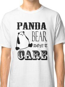 Panda Bear Don't Care Classic T-Shirt