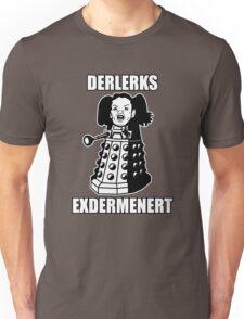 ERMAHGERD! DERLERKS! Unisex T-Shirt
