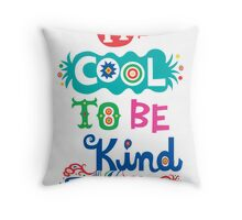 It's Cool To Be Kind - poster Throw Pillow