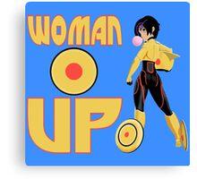 Woman Up!!!! Canvas Print