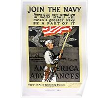 Join the Navy; Americas new prestige in world affairs will mean a greater Navy Be a part of it America advances Poster