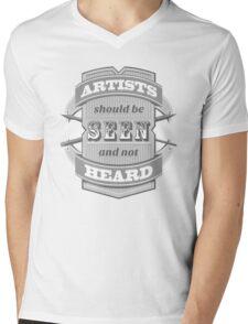 Artists Should Be Seen and Not Heard T-Shirt