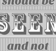 Artists Should Be Seen and Not Heard Sticker