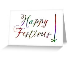 Happy Festivus Greeting Card