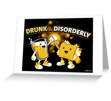 Drunk & Disorderly Greeting Card