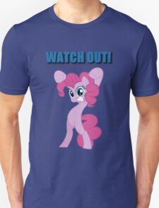 Pinkie Pie - WATCH OUT! Unisex T-Shirt