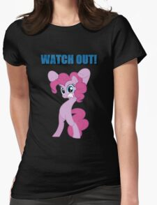 Pinkie Pie - WATCH OUT! Womens Fitted T-Shirt