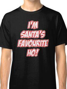 I'm Santa's Favourite Ho! Classic T-Shirt