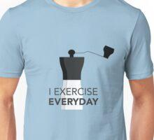 I Exercise Everyday Unisex T-Shirt