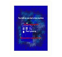Doctor Who quote - Never want to grow up Art Print