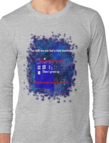 Doctor Who quote - Never want to grow up Long Sleeve T-Shirt