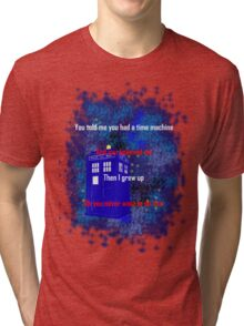 Doctor Who quote - Never want to grow up Tri-blend T-Shirt