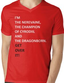 I'm the Nerevaine, the Champion of Cyrodiil and the Dragonborn. Mens V-Neck T-Shirt