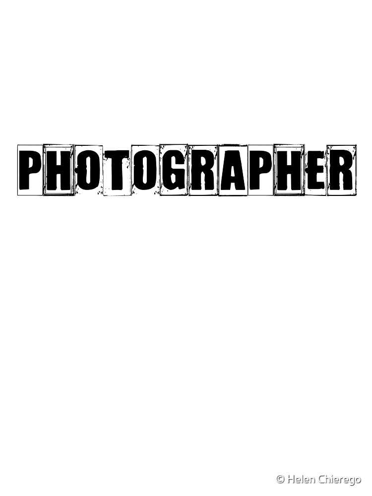 Photographer T-Shirt and Hoodie by © Helen Chierego