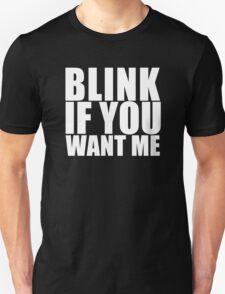 If You Want Me T-Shirt