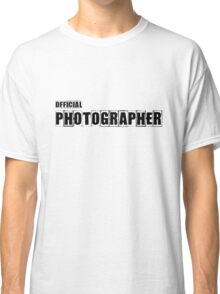 Official Photographer TShirt and Hoodie Classic T-Shirt