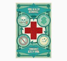 How Health Insurance Companies Really Work Unisex T-Shirt