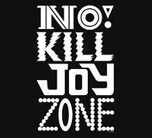 No KILL JOY zone on black Unisex T-Shirt
