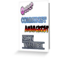 Queer Communist Anarchist Stalin Worshipper  Greeting Card