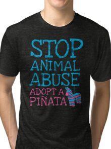 Stop Animal Abuse Adopt A Piñata Tri-blend T-Shirt