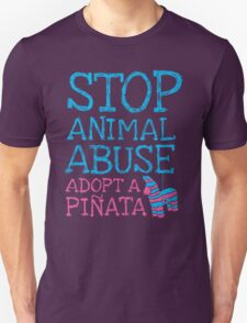 Stop Animal Abuse Adopt A Piñata T-Shirt