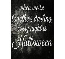 Every night is Halloween Photographic Print
