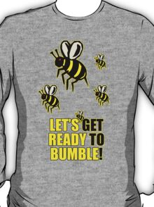 Ready to Bumble T-Shirt
