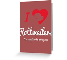 It's People Who Annoy Me - Rottweilers... Greeting Card
