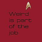 Weird is part of the job II by Gal Lo Leggio