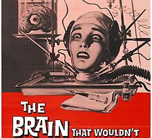 The Brain That Wouldn't Die - Classic B-Movie by metacortex