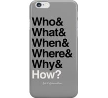 five W of journalism iPhone Case/Skin