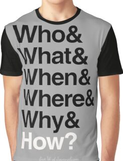 five W of journalism Graphic T-Shirt