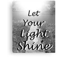 """""""Let Your Light Shine"""" by Carter L. Shepard Canvas Print"""