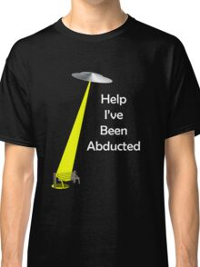 abducted  Classic T-Shirt