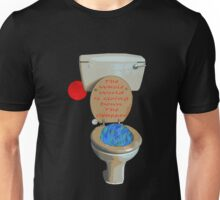 the whole world is going down the crapper Unisex T-Shirt
