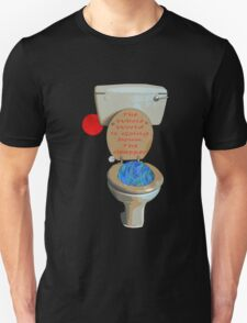 the whole world is going down the crapper T-Shirt