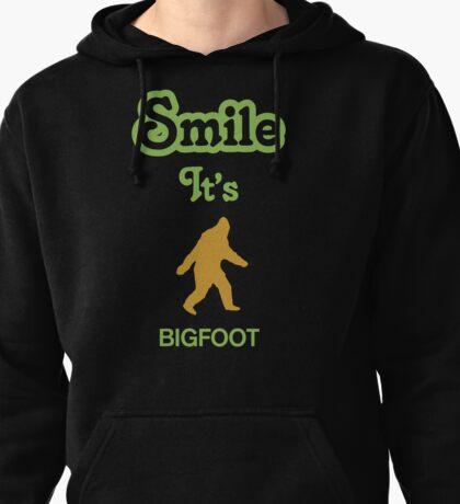 Smile it's BIGFOOT Pullover Hoodie