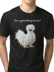 Silly Silkie with Attitude Tri-blend T-Shirt