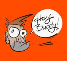 Buster sez: Hey Buddy! by JoesGiantRobots