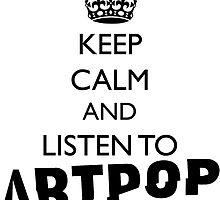 Lady Gaga Keep Calm and Listen to Artpop by 0hmygarden